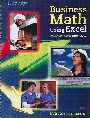 Business Math Using Excel By Burton, Sharon/ Shelton, Nelda
