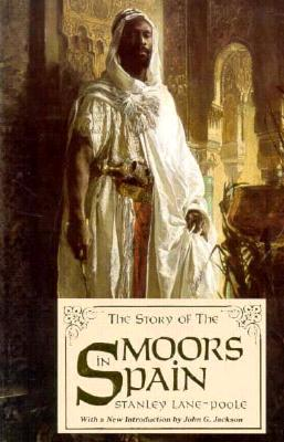The Story of the Moors in Spain By Lane-Poole, Stanley