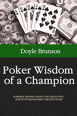 Poker Wisdom of a Champion By Brunson, Doyle